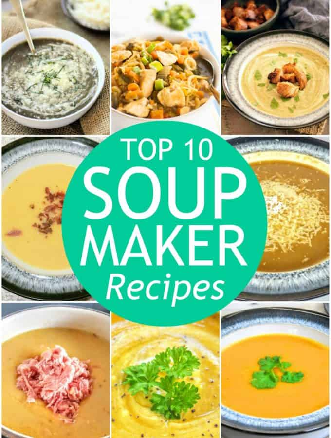 top 10 most popular soup maker recipes